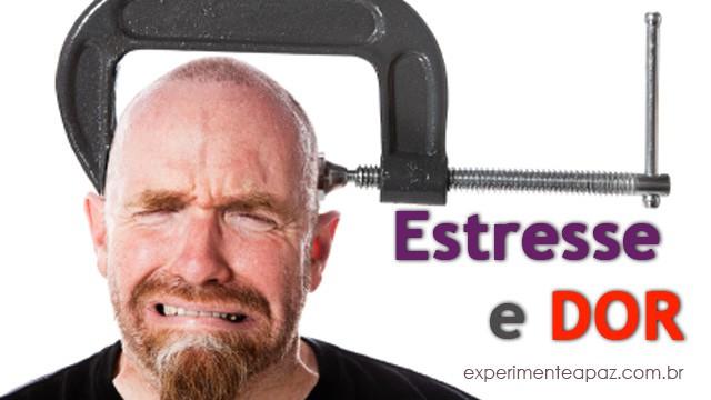 O Estresse Pode Contribuir Para Piorar a Sua Dor