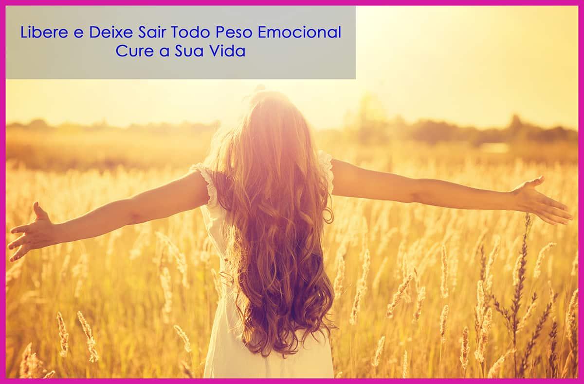 Libere e Deixe Sair Todo PESO Emocional